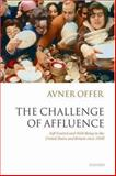 The Challenge of Affluence : Self-Control and Well-Being in the United States and Britain Since 1950, Offer, Avner, 0199216622