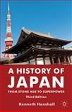 A History of Japan : From Stone Age to Superpower, Henshall, Kenneth, 0230346626