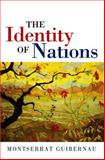 The Identity of Nations, Guibernau, Montserrat, 0745626629