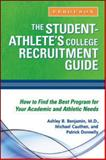 The Student- Athlete's College Recruitment Guide, Benjamin, Ashley B. and Cauthen, Michael, 0816076626