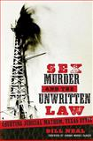 Sex, Murder, and the Unwritten Law : Courting Judicial Mayhem, Texas Style, Neal, Bill, 0896726622