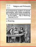 A Compendious System of Natural Philosophy, J. Rowning, 1140916629