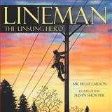 Lineman, the Unsung Hero, Michelle Larson, 1468566628
