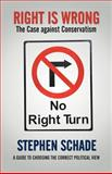 Right Is Wrong, Stephen Schade, 1475946627