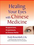 Healing Your Eyes with Chinese Medicine, Andy Rosenfarb, 1556436629
