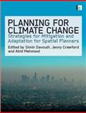 Planning for Climate Change : Strategies for Mitigation and Adaptation for Spatial Planners, , 1844076628