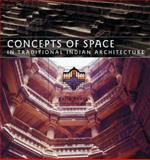 Concepts of Space in Traditional Indian Architecture, Yatin Pandya, 1890206628