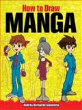 How to Draw Manga, Andres Bernardo Giannotta and Drawing Staff, 0486476626