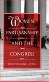 Women, Partisanship, and the Congress, Evans, Jocelyn Jones, 1403966621