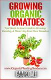 Growing Organic Tomatoes, Gaia Rodale, 1500366625