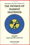 The Physics of Massive Neutrinos, Kayser, B. and Perrier, F., 9971506629