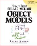 How to Build Shlaer-Mellor Object Models, Starr, Leon and Yourdon Press Staff, 0132076632