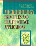 Microbiology : Principles and Health Science Applications, Bergquist, Lois M. and Pogosian, Barbara, 0721676634