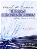 Principles and Practice in Human Communication : A Reader and Workbook for Comm 265, Morgan and Lindsey, A. Elizabeth, 0757556639