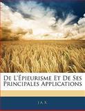 De L'Épieurisme et de Ses Principales Applications, J. A. X., 1141196638