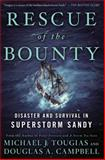 Rescue of the Bounty, Michael J. Tougias and Douglas A. Campbell, 147674663X