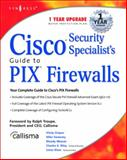Cisco Security Specialist's Guide to PIX Firewall, Umer Khan, Vitaly Osipov, Mike Sweeney, Woody Weaver, 1931836639