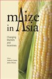 Maize in Asia : Changing Markets and Incentives, , 8171886639