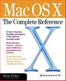 Mac OS X : The Complete Reference, Feiler, Jesse, 0072126639