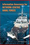 Information Assurance for Network-Centric Naval Forces, Committee on Information Assurance for Network-Centric Naval Forces and National Research Council, 0309136636