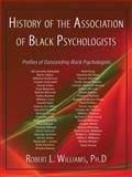 History of the Association of Black Psychologists, Robert L. Williams, 1434396630