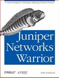 Juniper Networks Warrior : A Guide to the Rise of Juniper Networks Implementations, Southwick, Peter, 1449316638