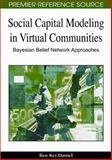 Social Capital Modeling in Virtual Communities : Bayesian Belief Network Approaches, Daniel, Ben Kei, 1605666637