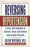 Reversing Hypertension, Julian M. Whitaker, 0446676632