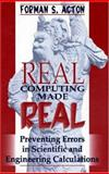 Real Computing Made Real : Error Prevention in Scientific Calculations, Acton, Forman S., 0691036632