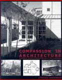 Compassion in Architecture : Evidence-based Design for Health in Louisiana, Verderber, Stephen, 1887366636