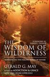 The Wisdom of Wilderness, Gerald G. May, 0061146633
