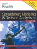 Spreadsheet Modeling and Decision Analysis : A Practical Introduction to Management Science, Ragsdale, Cliff T., 0324656637