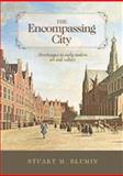 The Encompassing City : Streetscapes in Early Modern Art and Culture, Blumin, Stuart M., 0719076633