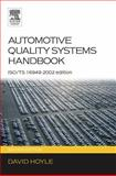 Automotive Quality Systems Handbook : ISO/TS 16949:2002 Edition, Hoyle, David, 0750666633