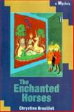 The Enchanted Horses, Chrystine Brouillet, 0921556632