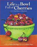 Life Is a Bowl Full of Cherries, Vanita Oelschlager, 0982636636