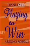 Playing to Win, Diane Farr, 1466296631
