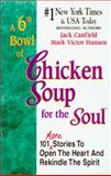 A 6th Bowl of Chicken Soup for the Soul, Jack L. Canfield, 1558746633
