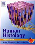 Human Histology, Lowe, James S and Stevens, Alan, 0323036635