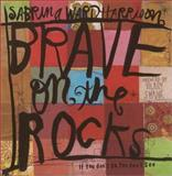 Brave on the Rocks, Sabrina Ward Harrison, 0375756639