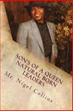 Son's of a Queen Natural Born Leaders, Nigel Collins, 148028663X