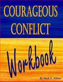 Courageous Conflict Workbook, Mark Adams, 1494216639