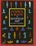 Symbol and Magic in Egyptian Art, Wilkinson, Richard H., 0500236631