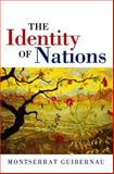 The Identity of Nations, Guibernau, Montserrat, 0745626637