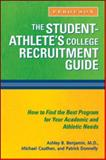 The Student- Athlete's College Recruitment Guide, Benjamin, Ashley B. and Cauthen, Michael, 0816076634
