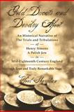 Gold Ducats and Devilry Afoot, an Historical Narrative of the Trials and Tribulations of Henry Simons a Polish Jew in Mid-Eighteenth Century England, Yoel Sheridan, 1470136635