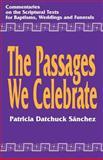 The Passages We Celebrate, Patricia D. Sanchez, 1556126638