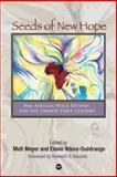 Seeds of New Hope : Pan-African Peace Studies for the Twenty-First Century, Meyer, Matt and Ndura-Ouédraogo, Elavie, 1592216633