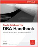 Oracle Database 11g DBA Handbook, Bryla, Bob and Loney, Kevin, 0071496637
