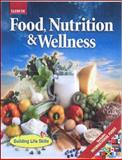 Food, Nutrition and Wellness Student Edition, Glencoe McGraw-Hill Staff, 0078806631